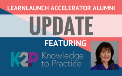 LearnLaunch Accelerator Alumni Update: Knowledge to Practice