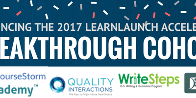LearnLaunch Announces Five New Companies to Accelerator Breakthrough Program