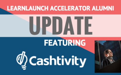 LearnLaunch Accelerator Alumni Update: Cashtivity