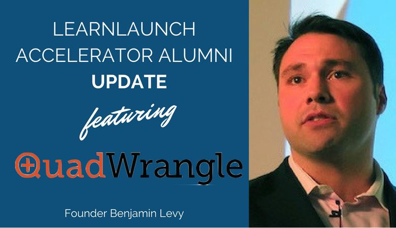 LearnLaunch Accelerator Alumni Update: QuadWrangle