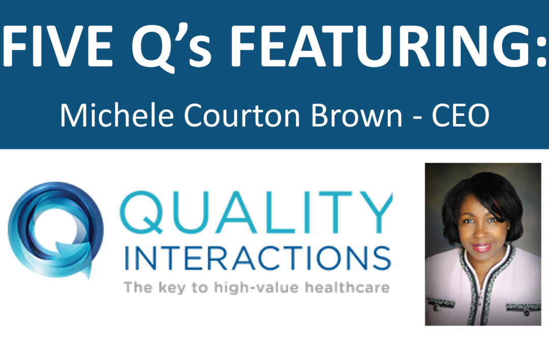 5 Q's Featuring: Michele Courton Brown, CEO of Quality Interactions