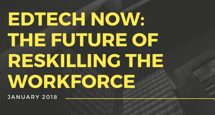 Edtech Now: The Future of Reskilling the Workforce
